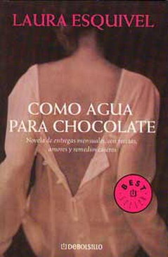 """Como agua para chocolate"", de Laura Esquivel"